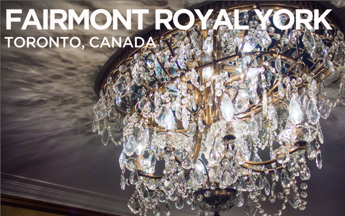 Royal treatment at the Fairmont Royal York